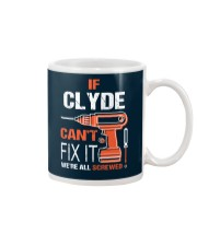 If Clyde Cant Fix It - We Are All Screwed Mug thumbnail