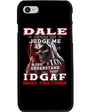 Dale - IDGAF WHAT YOU THINK  Phone Case thumbnail