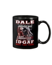 Dale - IDGAF WHAT YOU THINK  Mug front