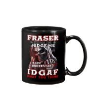 Fraser - IDGAF WHAT YOU THINK M003 Mug front