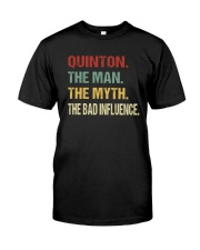 Quinton The man The myth The bad influence Classic T-Shirt front