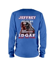 Jeffrey - IDGAF WHAT YOU THINK M003 Long Sleeve Tee thumbnail