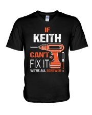 If Keith Cant Fix It - We Are All Screwed V-Neck T-Shirt thumbnail