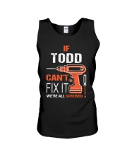 If Todd Cant Fix It - We Are All Screwed Unisex Tank thumbnail