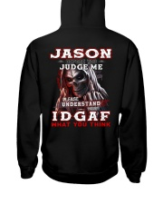 Jason - IDGAF WHAT YOU THINK  Hooded Sweatshirt back