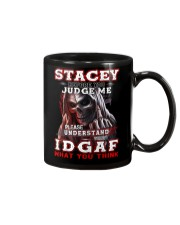 Stacey - IDGAF WHAT YOU THINK  Mug front