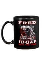 Fred - IDGAF WHAT YOU THINK M003 Mug back