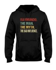 Raymundo The man The myth The bad influence Hooded Sweatshirt thumbnail