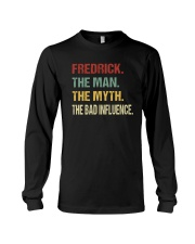 Fredrick The man The myth The bad influence Long Sleeve Tee thumbnail