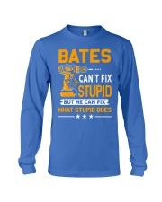 BATES - FIX WHAT STUPID DOES Long Sleeve Tee thumbnail