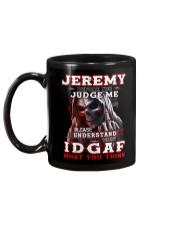 Jeremy - IDGAF WHAT YOU THINK M003 Mug back