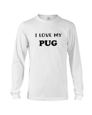 I LOVE MY PUG Long Sleeve Tee thumbnail