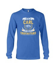 Carl - thing you wouldnt understand M002 Long Sleeve Tee thumbnail