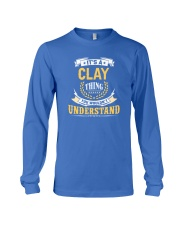 Clay - thing you wouldnt understand M002 Long Sleeve Tee thumbnail
