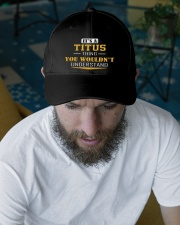 TITUS - THING YOU WOULDNT UNDERSTAND Embroidered Hat garment-embroidery-hat-lifestyle-06