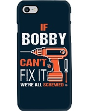 If Bobby Cant Fix It - We Are All Screwed Phone Case thumbnail