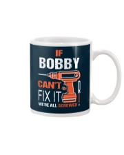 If Bobby Cant Fix It - We Are All Screwed Mug thumbnail