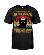 OLD WOMAN WITH CAT AND NURSING SKILLS Classic T-Shirt front