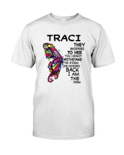 Traci - Im the storm VERS Classic T-Shirt front