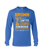 BROWN - FIX WHAT STUPID DOES Long Sleeve Tee thumbnail