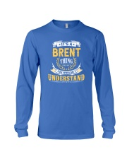 Brent - thing you wouldnt understand M002 Long Sleeve Tee thumbnail