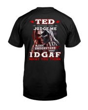 Ted - IDGAF WHAT YOU THINK  Classic T-Shirt thumbnail