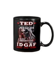 Ted - IDGAF WHAT YOU THINK  Mug thumbnail