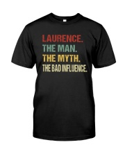 Laurence The man The myth The bad influence Classic T-Shirt front