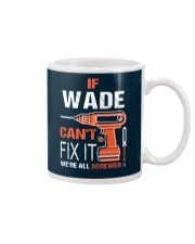 If Wade Cant Fix It - We Are All Screwed Mug thumbnail