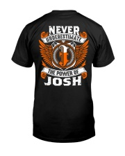 Never underestimate the power of Josh Classic T-Shirt back