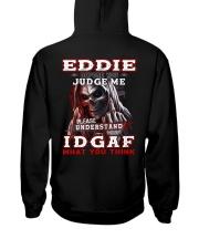 Eddie - IDGAF WHAT YOU THINK  Hooded Sweatshirt back