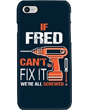 If Fred Cant Fix It - We Are All Screwed Phone Case thumbnail