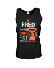 If Fred Cant Fix It - We Are All Screwed Unisex Tank thumbnail