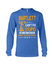 BARTLETT - FIX WHAT STUPID DOES Long Sleeve Tee thumbnail