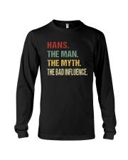 Hans The man The myth The bad influence Long Sleeve Tee thumbnail