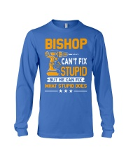BISHOP - FIX WHAT STUPID DOES Long Sleeve Tee thumbnail
