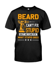 BEARD - FIX WHAT STUPID DOES Classic T-Shirt front