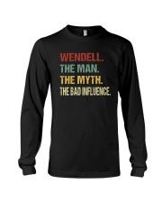 Wendell The man The myth The bad influence Long Sleeve Tee thumbnail