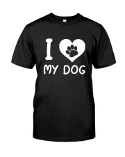 I LOVE MY DOG Classic T-Shirt front