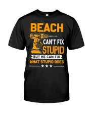 BEACH - FIX WHAT STUPID DOES Classic T-Shirt front