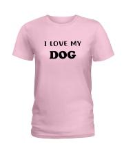 LOVE MY DOG Ladies T-Shirt thumbnail