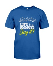 Life is a song Classic T-Shirt front