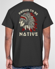 Proud to be Native Classic T-Shirt garment-tshirt-unisex-back-04