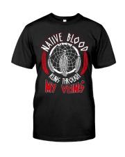 Native Blood Runs Through My Veins Classic T-Shirt front