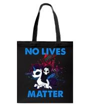 No Lives Matter Tote Bag tile