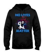 No Lives Matter Hooded Sweatshirt tile