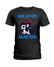 No Lives Matter Ladies T-Shirt tile