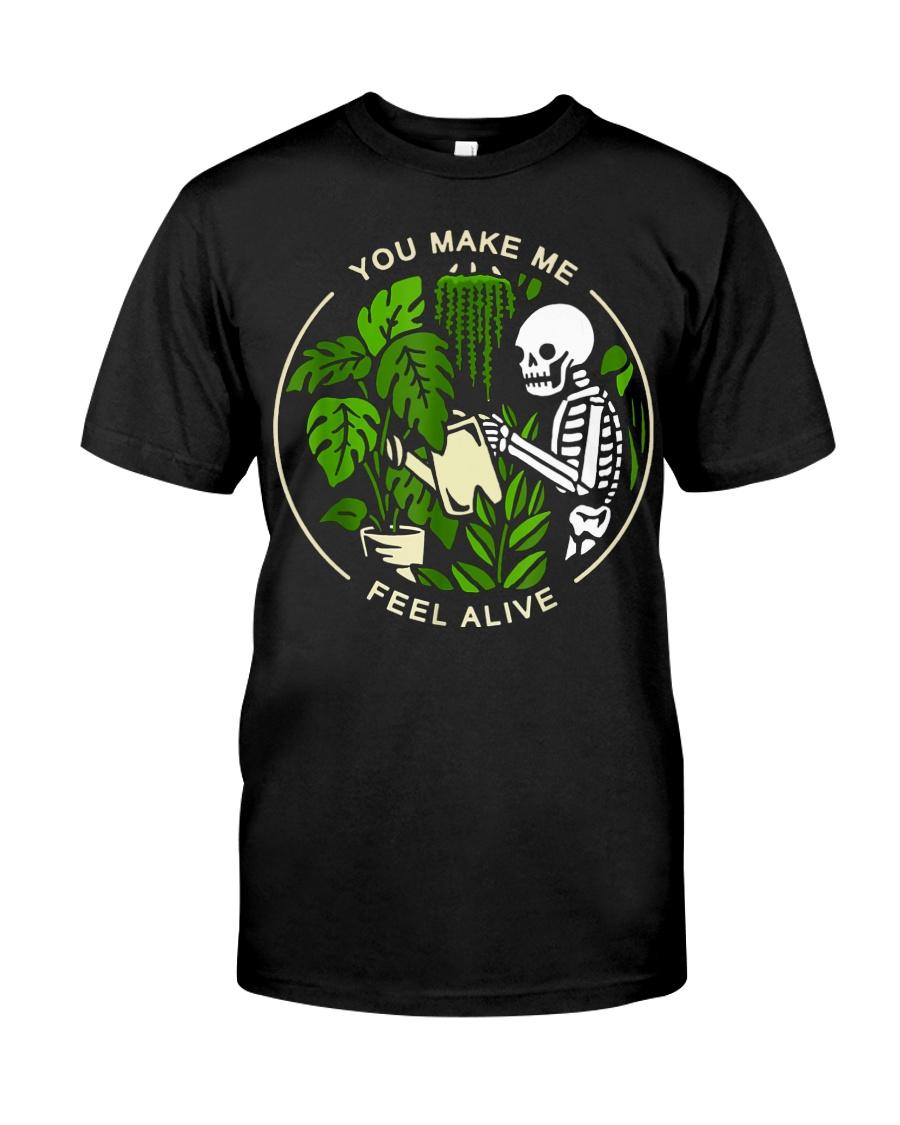 You Make Me Feel Alive Classic T-Shirt