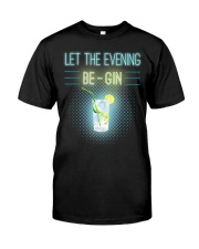 Let The Evening Be-Gin Classic T-Shirt front