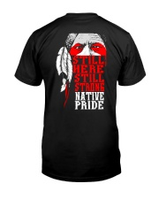 Still Here Still Strong Native Pride Classic T-Shirt back